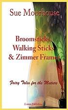 Broomsticks, Walking Sticks & Zimmer Frames…