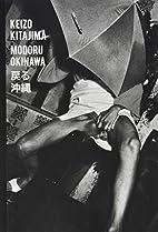Keizo Kitajima - Modoru Okinawa by Christian…