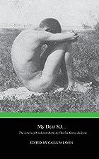 My Dear KJ... The Letters of Frederick Rolfe…