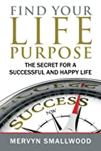 Find Your Life Purpose:: The Secret for a…