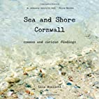 Sea and Shore Cornwall: Common and Curious…