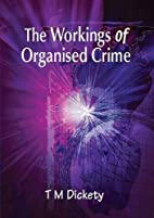 The Workings of Organised Crime by T.M.…