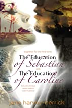 The Education of Sebastian & The Education…