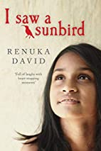 I saw a sunbird by Renuka David