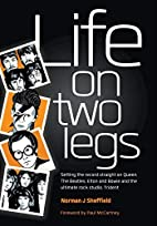 Life on Two Legs by Norman J. Sheffield