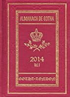 Almanach de Gotha 2014: Parts I and II by…