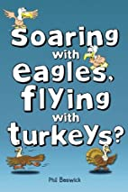 Soaring with Eagles, Flying with Turkeys?:…