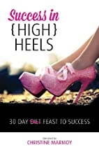 Success in (High) Heels by Christine Marmoy