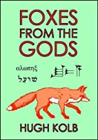 Foxes from the Gods: The Mythology and…