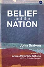 Belief and the Nation by John Scriven