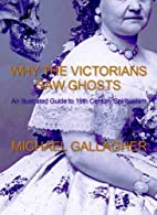 Why the Victorians Saw Ghosts by Michael…