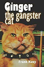 Ginger the Gangster Cat by Frank Kusy