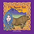 The Brown Bull of Cooley by John Quigley