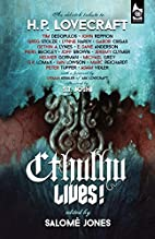 Cthulhu Lives!: An Eldritch Tribute to H.P.…