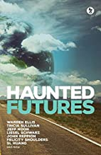 Haunted Futures: Tomorrow is Coming by…