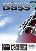 How to Play Bass: For the Bassist Looking to…