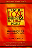 Jonar C. Nader: How to Lose Friends & Infuriate People: Leadership in the Networked World