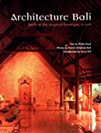 Architecture Bali: Architectures of Welcome…