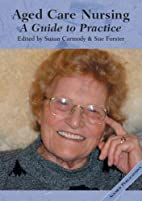 Aged care nursing : a guide to practice by…