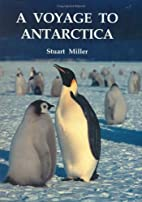 A voyage to Antarctica by Stuart Miller
