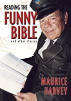 Reading the funny Bible : and other stories…