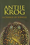 Krog, Antjie: A Change of Tongue