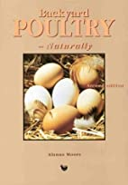 Backyard Poultry Naturally: A Complete Guide…