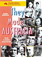 They made Australia: our nation builders by…