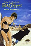 Campbell, Eddie: Eddie Campbell's Bacchus Book 3 : Doing the Islands with Bacchus