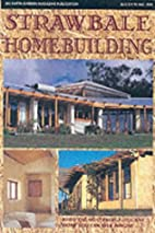 Strawbale Homebuilding by Alan T. Gray
