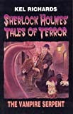 Richards, Kel: The Vampire Serpent (Sherlock Holmes Tales of Terror #3)