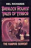 Richards, Kel: The Vampire Serpent (Sherlock Holmes Tales of Terror #3)