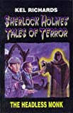 Richards, Kel: The Headless Monk (Sherlock Holmes Tales of Terror #2)