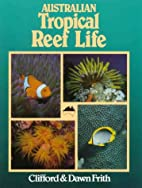 Australian tropical reef life by Clifford B.…