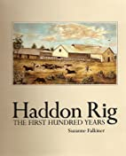 Haddon Rig: The First Hundred Years by…