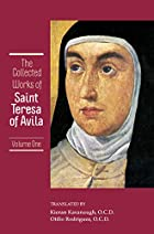 The Collected Works of St. Teresa of Avila,&hellip;