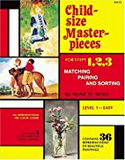 Child Size Masterpieces of Steps 1, 2, 3 -…