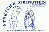 Bob Anderson: Stretch and Strengthen for Rehabilitation and Development
