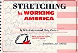 Anderson, Bob: Stretching for Working America