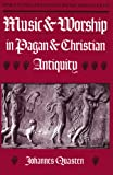 Quasten, Johannes: Music and Worship in Pagan and Christian Antiquity