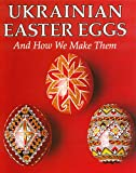 [???]: Ukrainian Easter Eggs and How You Make Them