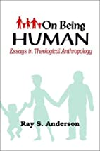 On Being Human: Essays in Theological…