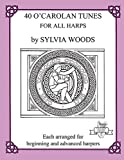 Woods, Sylvia: 40 O'Carolan Tunes for All Harps