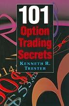 101 Option Trading Secrets by Kenneth R.…