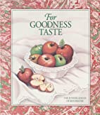 For Goodness Taste by Junior League of…