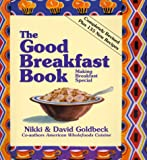 Goldbeck, Nikki: The Good Breakfast Book: Making Breakfast Special