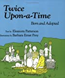 Eleanora Patterson: Twice-Upon-A-Time: Born and Adopted