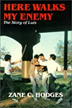 Here walks my enemy: The story of Luis by…