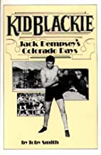 Kid Blackie: Jack Dempsey's Colorado Days by…
