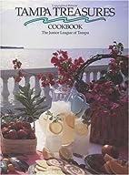 Tampa Treasures by Tampa Treasures Cookbook